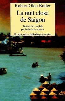 La nuit close de Saigon - Robert Olen Butler