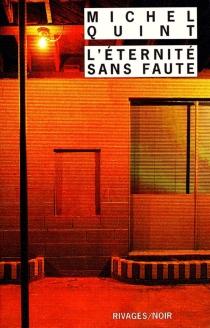 L'éternité, sans faute - MichelQuint
