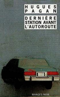 Dernière station avant l'autoroute - HuguesPagan