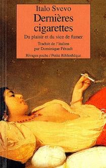 Dernières cigarettes : du plaisir et du vice de fumer - ItaloSvevo