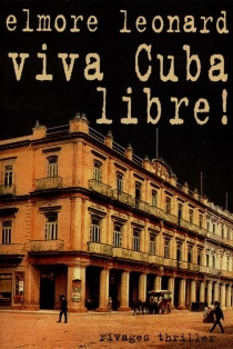 Viva Cuba libre ! - ElmoreLeonard