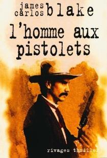 L'homme aux pistolets - James CarlosBlake