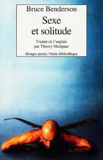 Sexe et solitude - BruceBenderson