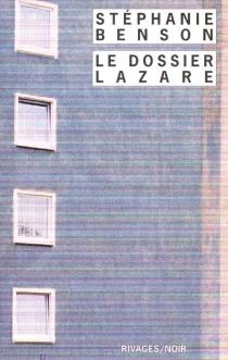 Le dossier Lazare - StéphanieBenson