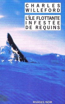 L'île flottante infestée de requins - CharlesWilleford