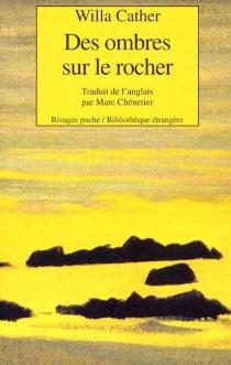 Des ombres sur le rocher - WillaCather