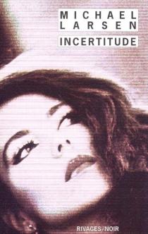 Incertitude - MichaelLarsen