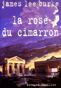 La rose du Cimarron - James LeeBurke