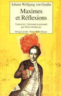 Maximes et réflexions - Johann Wolfgang vonGoethe
