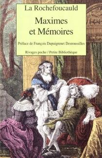 Maximes et mémoires - François deLa Rochefoucauld