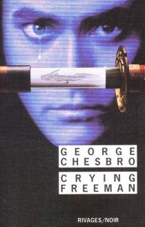 Crying Freeman - George C.Chesbro