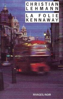 La folie Kennaway - ChristianLehmann