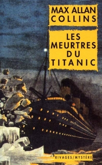 Les meurtres du Titanic - Max AllanCollins