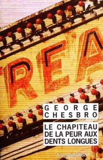 Le chapiteau de la peur aux dents longues - George C.Chesbro
