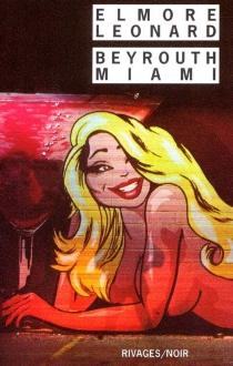 Beyrouth-Miami - ElmoreLeonard