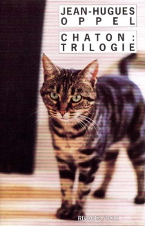 Chaton : trilogie - Jean-Hugues Oppel