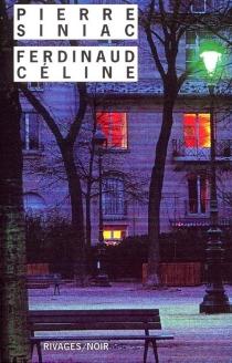 Ferdinaud Céline - PierreSiniac