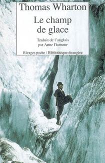 Le champ de glace - ThomasWharton