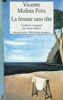La femme sans tête - VicenteMolina Foix