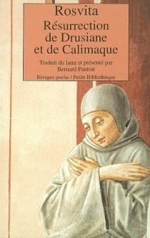 Résurrection de Drusiane et de Calimaque - Roswitha von Gandersheim