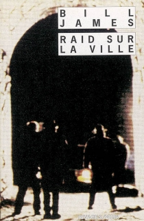 Raid sur la ville - Bill James