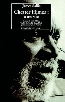 Chester Himes : une vie - JamesSallis