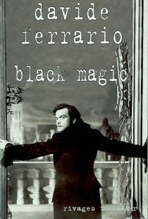 Black magic - Davide Ferrario