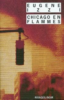 Chicago en flammes - EugeneIzzi