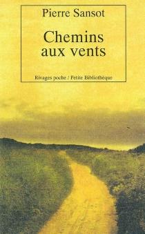 Chemins aux vents - PierreSansot