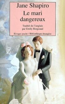 Le mari dangereux - JaneShapiro