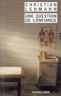 Une question de confiance - Christian Lehmann