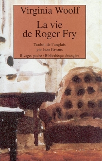 La vie de Roger Fry - Virginia Woolf