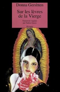 Sur les lèvres de la Vierge - Donna M.Gershten