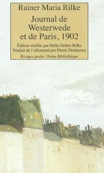 Journal de Westerwede et de Paris, 1902 - Rainer Maria Rilke
