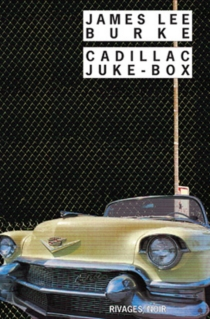 Cadillac juke-box - James Lee Burke