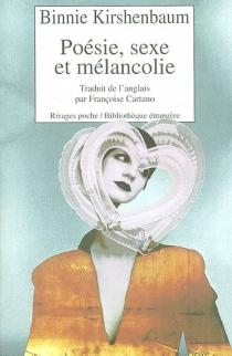 Poésie, sexe et mélancolie - BinnieKirshenbaum