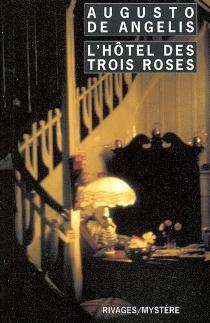 L'hôtel des Trois Roses - AugustoDe Angelis