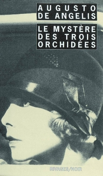 Le mystère des trois orchidées - AugustoDe Angelis