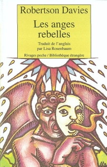 Les anges rebelles - RobertsonDavies