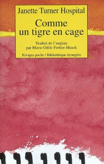 Comme un tigre en cage - Janette Turner Hospital