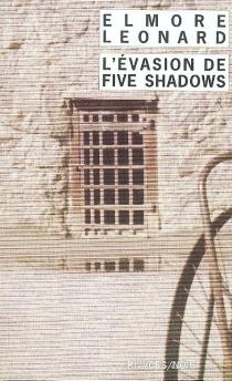 L'évasion de Five Shadows - ElmoreLeonard