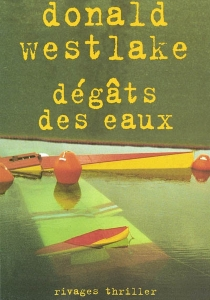 Dégâts des eaux - Donald E.Westlake