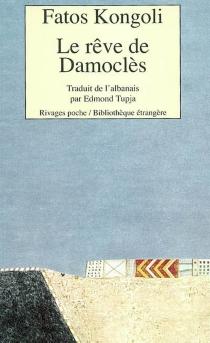 Le rêve de Damoclès - FatosKongoli