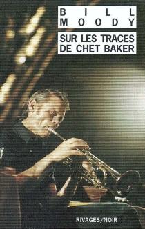 Sur les traces de Chet Baker : une enquête d'Evan Horne - BillMoody