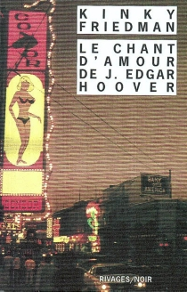 Le chant d'amour de J. Edgar Hoover - KinkyFriedman