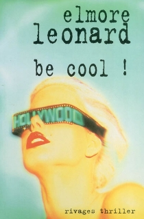 Be cool ! - Elmore Leonard