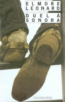 Duel à Sonora - ElmoreLeonard