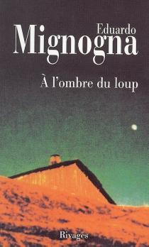 A l'ombre du loup - EduardoMignogna