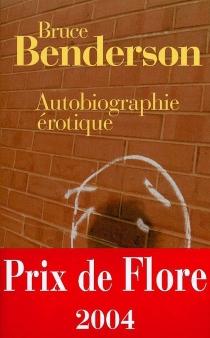 Autobiographie érotique - BruceBenderson