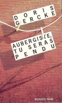 Aubergiste, tu seras pendu - DorisGercke